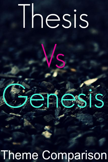 Thesis Vs Genesis Theme: 7 Things You Should Know